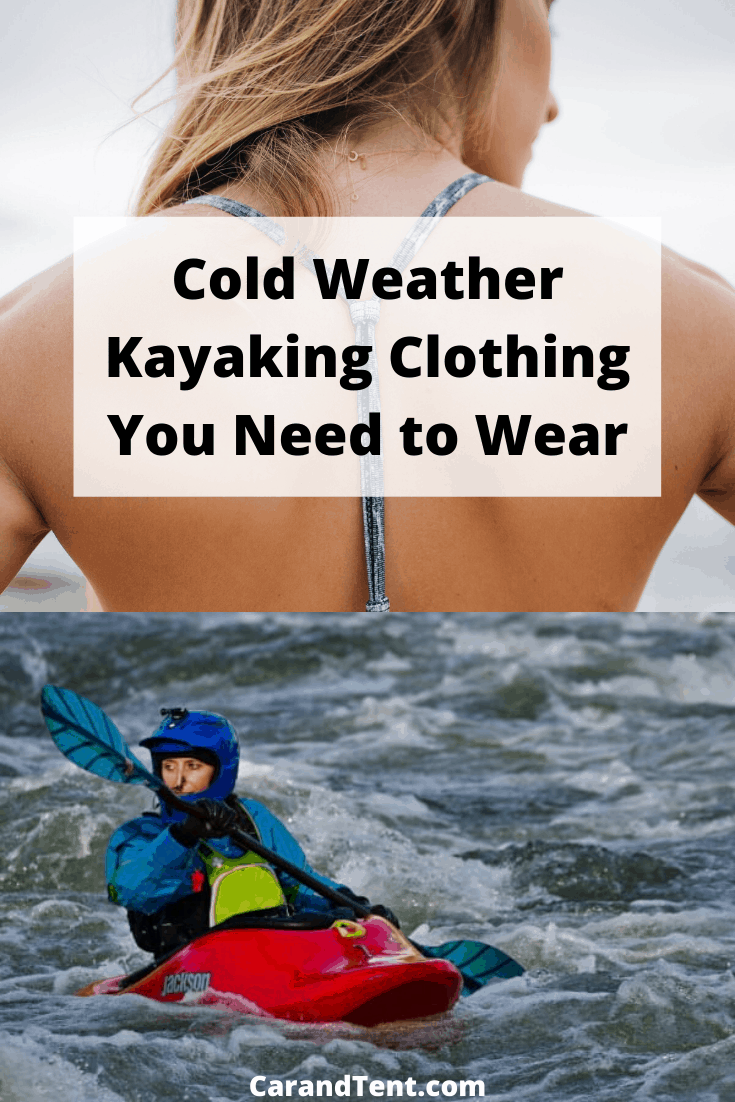 Cold Weather Kayaking Clothing You Need to Wear pin2