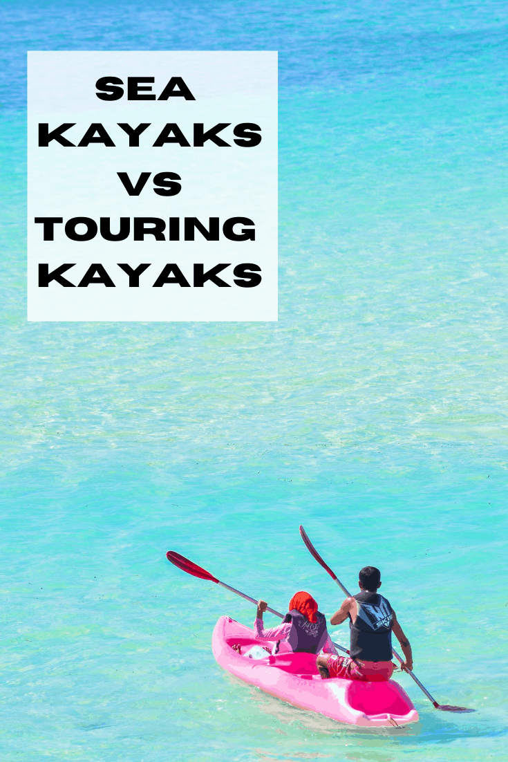 Sea Kayaks vs touring kayaks pin3
