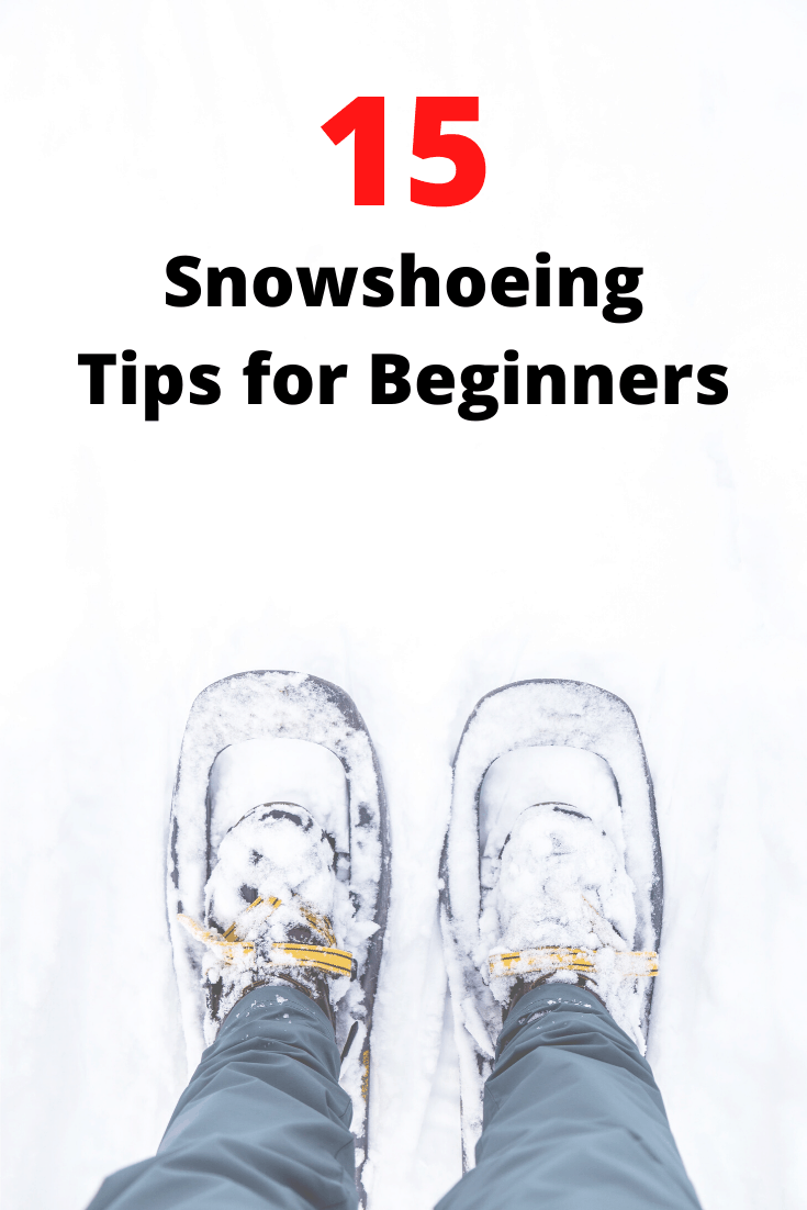 15 snowshoeing tips for beginners